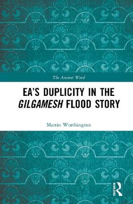 Ea's Duplicity in the Gilgamesh Flood Story book