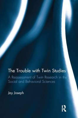 The Trouble with Twin Studies by Jay Joseph