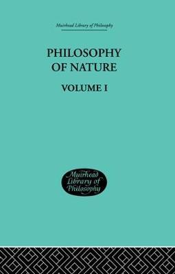 Hegel's Philosophy of Nature  Volume 1 by Hegel, G W F