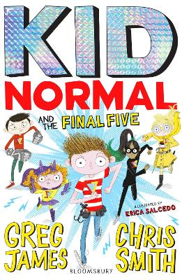 Kid Normal and the Final Five: Kid Normal 4 by Greg James