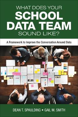 What Does Your School Data Team Sound Like? by Dean T. Spaulding
