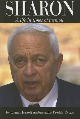 Ariel Sharon: a Life in Times of Turmoil book