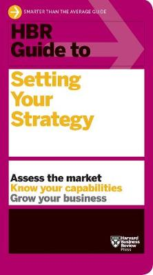 HBR Guide to Setting Your Strategy by Harvard Business Review