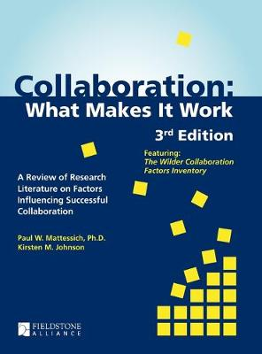 Collaboration: What Makes It Work by Paul W Mattessich