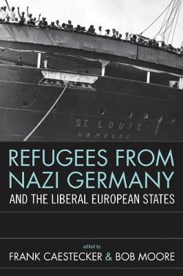 Refugees From Nazi Germany and the Liberal European States by Frank Caestecker