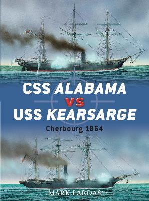 CSS Alabama vs USS Kearsarge by Mark Lardas