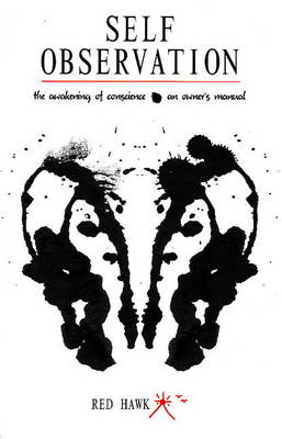 Self Observation: The Awakening of Conscience by Red Hawk