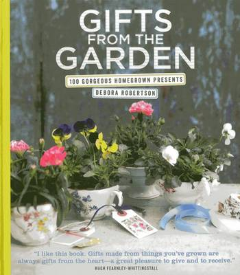 Gifts from the Garden by Debora Robertson