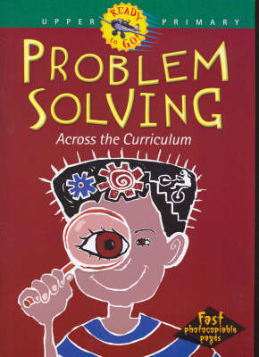 Problem Solving Across the Curriculum: Upper Primary by Ann Baker