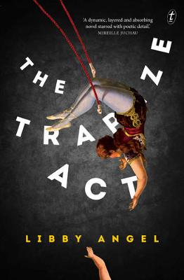 Trapeze Act by Libby Angel