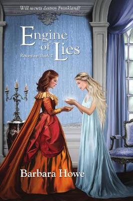 Engine of Lies by Barbara Howe