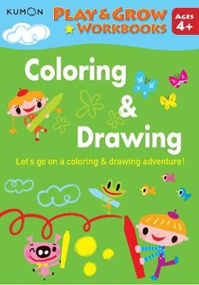 Play and Grow: Coloring & Drawing by Kumon Publishing