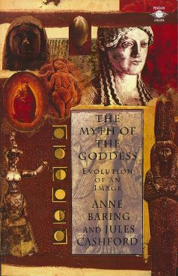 The Myth of the Goddess by Anne Baring
