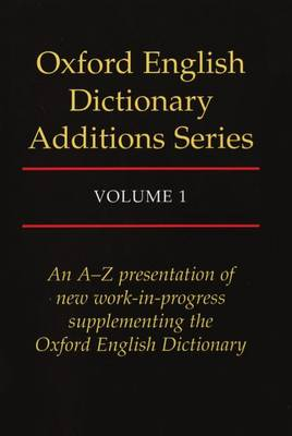 Oxford English Dictionary Additions Series: Volume 1 by John Simpson