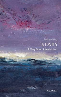 Stars: A Very Short Introduction by Andrew King
