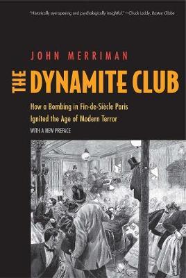 Dynamite Club by John M. Merriman