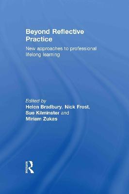 Beyond Reflective Practice by Helen Bradbury