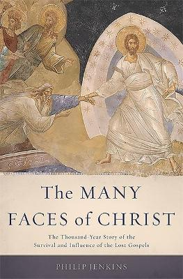 Many Faces of Christ by Philip Jenkins