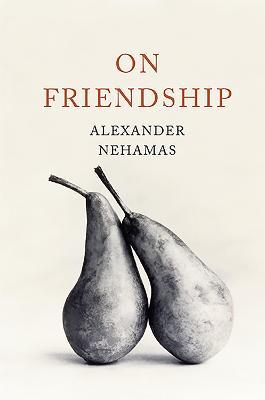On Friendship by Alexander Nehamas