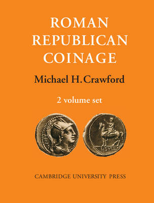 Roman Republican Coinage by Michael H. Crawford