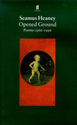 Opened Ground: Poems, 1966-96 by Seamus Heaney