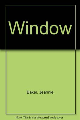 Window by Jeannie Baker