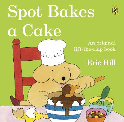 Spot Bakes A Cake by Eric Hill