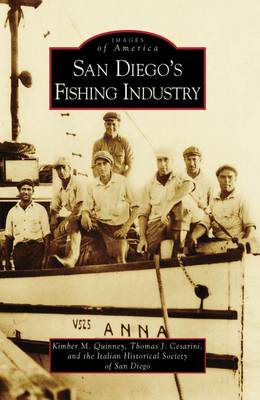 San Diego's Fishing Industry by Kimber M Quinney