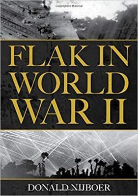 Flak in World War II by Donald Nijboer