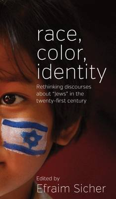 Race, Color, Identity by Efraim Sicher