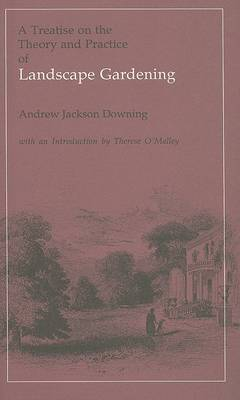 Treatise on the Theory and Practice of Landscape Gardening Adapted to North America 1849 by A.J. Downing