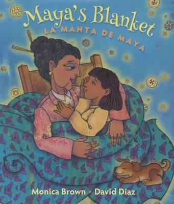 Maya's Blanket/La Manta de Maya by Monica Brown