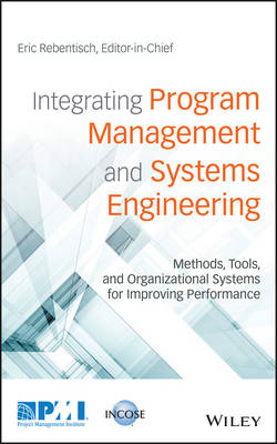 Integrating Program Management and Systems Engineering by Eric Rebentisch