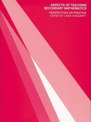 Aspects of Teaching Secondary Mathematics by Linda Haggarty