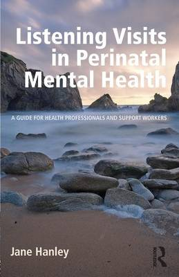 Listening Visits in Perinatal Mental Health by Jane Hanley