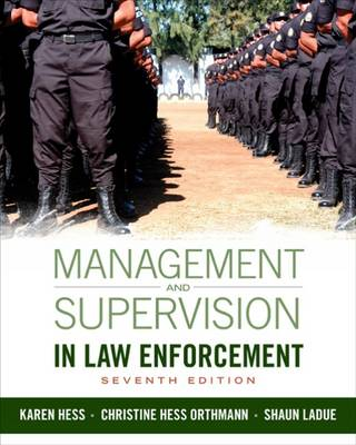Management and Supervision in Law Enforcement by Karen Hess