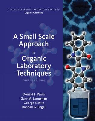 A Small Scale Approach to Organic Laboratory Techniques by Donald Pavia