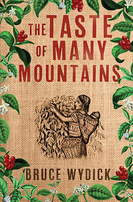 Taste of Many Mountains by Bruce Wydick