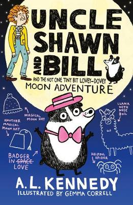 Uncle Shawn and Bill and the Not One Tiny Bit Lovey-Dovey Moon Adventure by A. L. Kennedy