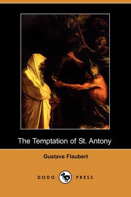 Temptation of St. Antony (Dodo Press) by Gustave Flaubert
