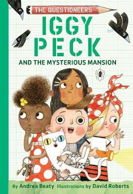Iggy Peck and the Mysterious Mansion by Andrea Beaty