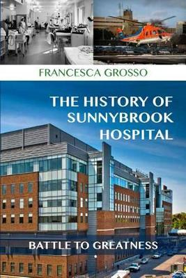 The History of Sunnybrook Hospital by Francesca Grosso