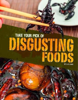 Take Your Pick of Disgusting Foods book