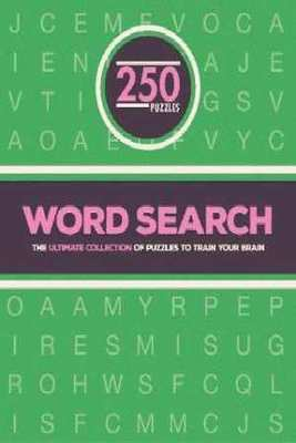 250 Word Search Puzzles: The Ultimate Collection of Puzzles to Train Your Brain by Parragon Books Ltd