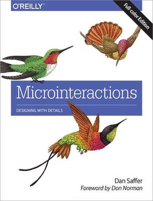 Microinteractions: Full Color Edition by Dan Saffer