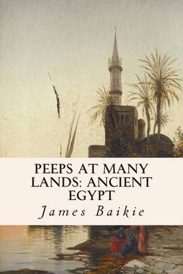 Peeps at Many Lands by Professor James Baikie