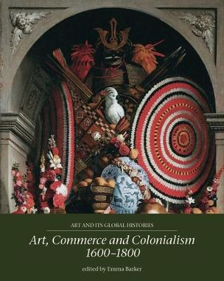 Art, Commerce and Colonialism 1600-1800 book