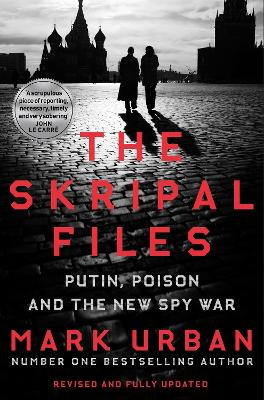 The Skripal Files: The full story behind the Salisbury Poisonings book