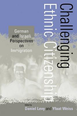 Challenging Ethnic Citizenship by Daniel Levy
