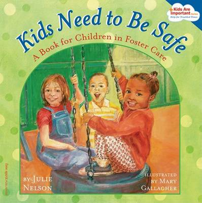 Kids Need to Be Safe by Julie Nelson